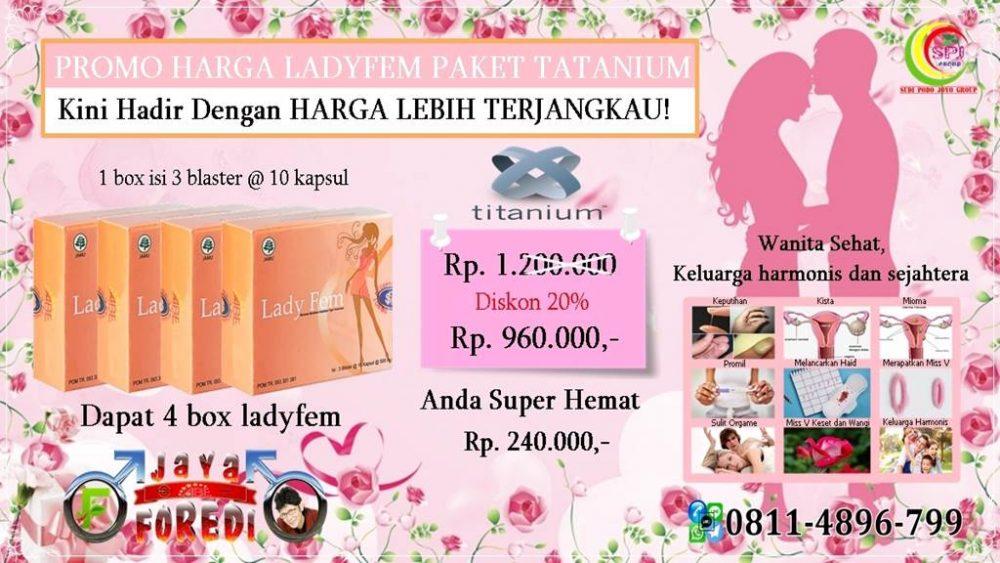 harga ladyfem paket Titanium rp 960.000 untuk 4 box ladyfem anda super hemat rp 240.000